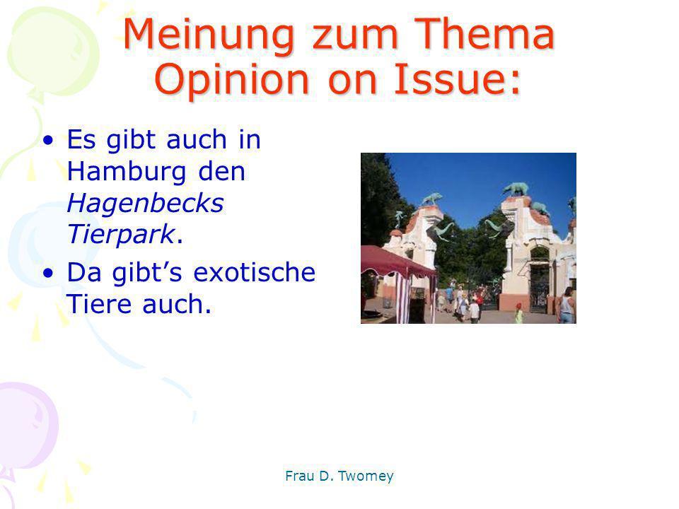 Meinung zum Thema Opinion on Issue: Es gibt auch in Hamburg den Hagenbecks Tierpark. Da gibt's exotische Tiere auch. Frau D. Twomey