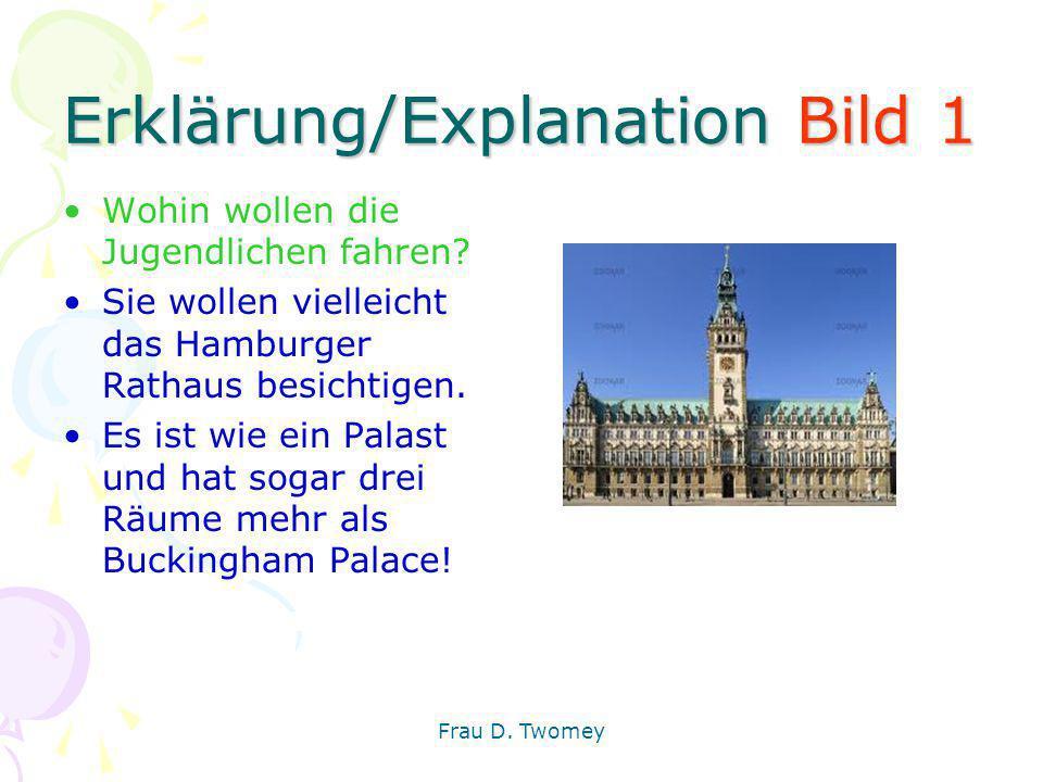 Erklärung/Explanation Bild 1 Wohin wollen die Jugendlichen fahren? Sie wollen vielleicht das Hamburger Rathaus besichtigen. Es ist wie ein Palast und