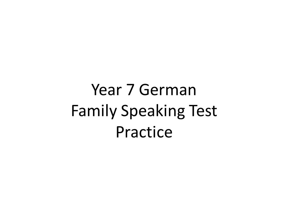 Year 7 German Family Speaking Test Practice