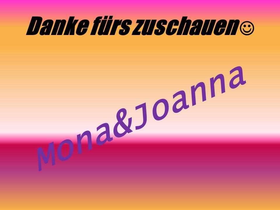 Danke fürs zuschauen Mona&Joanna