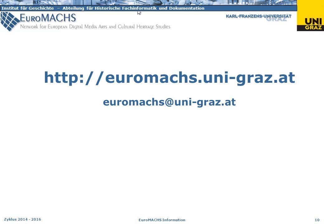 Institut für Geschichte – Abteilung für Historische Fachinformatik und Dokumentation Zyklus 2014 - 2016 EuroMACHS Information 10 http://euromachs.uni-
