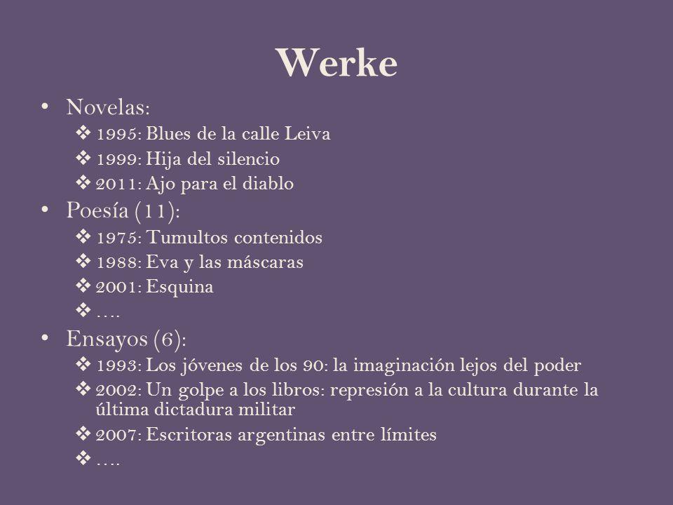 Werke Novelas:  1995: Blues de la calle Leiva  1999: Hija del silencio  2011: Ajo para el diablo Poesía (11):  1975: Tumultos contenidos  1988: Eva y las máscaras  2001: Esquina  ….