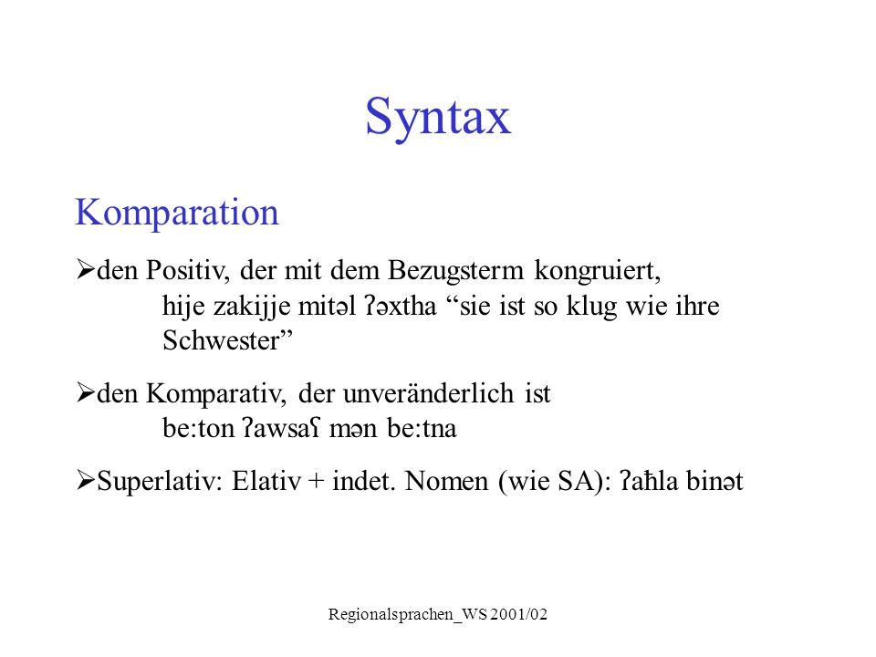 """Regionalsprachen_WS 2001/02 Syntax Komparation  den Positiv, der mit dem Bezugsterm kongruiert, hije zakijje mitəl ʔ əxtha """"sie ist so klug wie ihre"""
