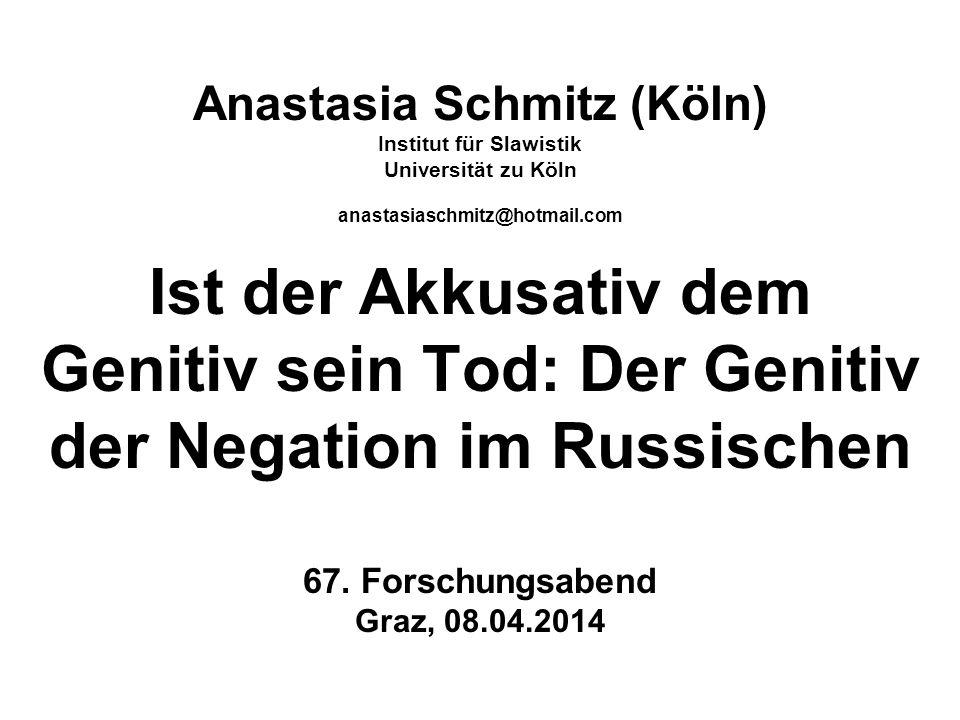 Anastasia Schmitz M.A.12 Eigenschaften des GenNeg (3a) Dima ne podaril Maše Dima-Nom.Sg Neg schenkte Masha-Dat.Sg knigi/knig.