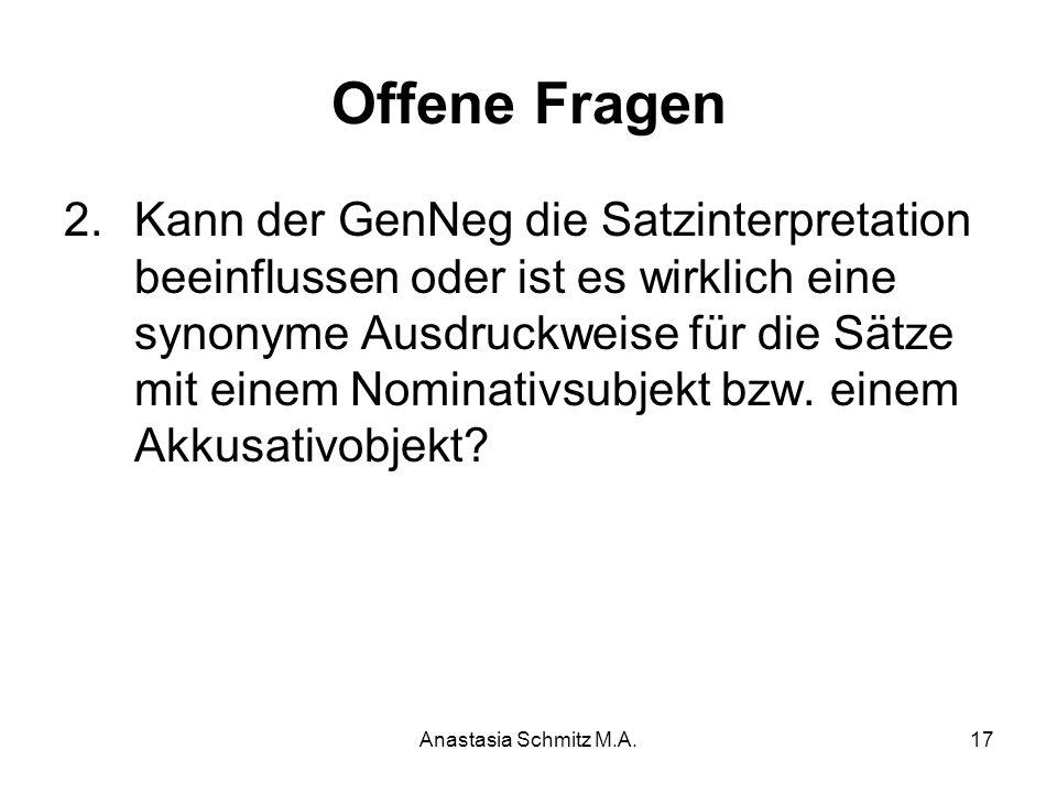 Anastasia Schmitz M.A.17 Offene Fragen 2.Kann der GenNeg die Satzinterpretation beeinflussen oder ist es wirklich eine synonyme Ausdruckweise für die