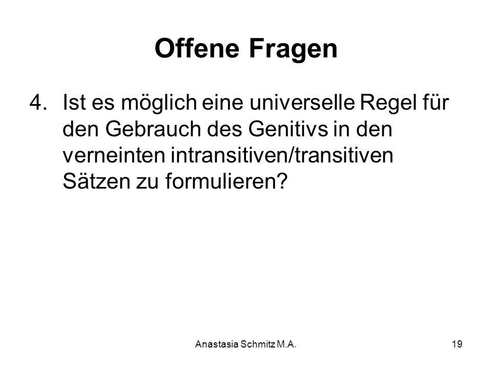 Anastasia Schmitz M.A.19 Offene Fragen 4.Ist es möglich eine universelle Regel für den Gebrauch des Genitivs in den verneinten intransitiven/transitiv