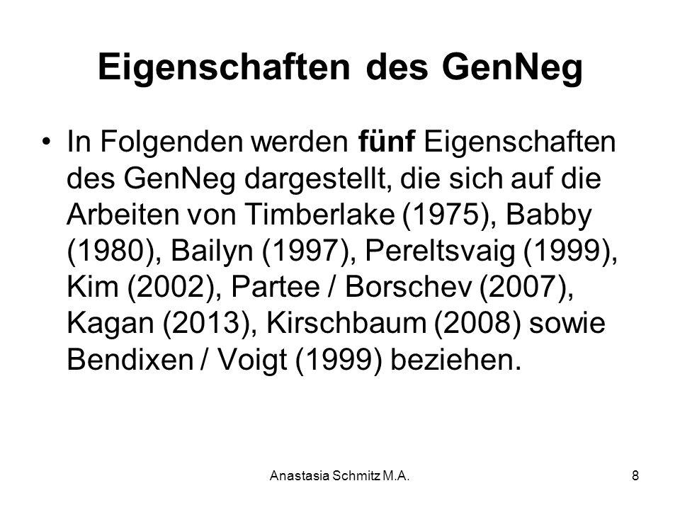 Anastasia Schmitz M.A.8 Eigenschaften des GenNeg In Folgenden werden fünf Eigenschaften des GenNeg dargestellt, die sich auf die Arbeiten von Timberla