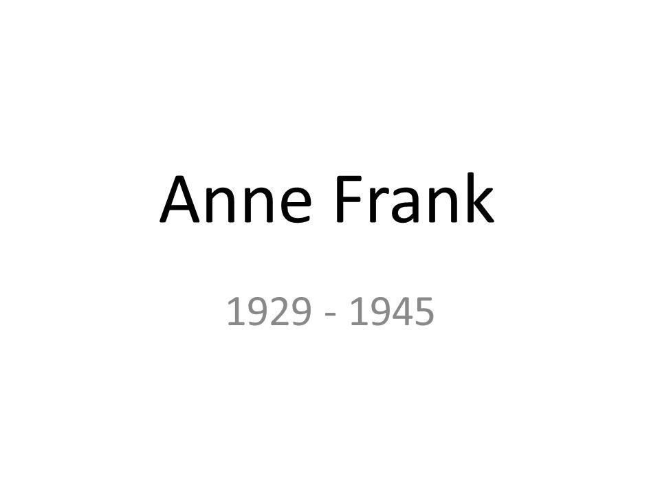 Anne Frank 1929 - 1945