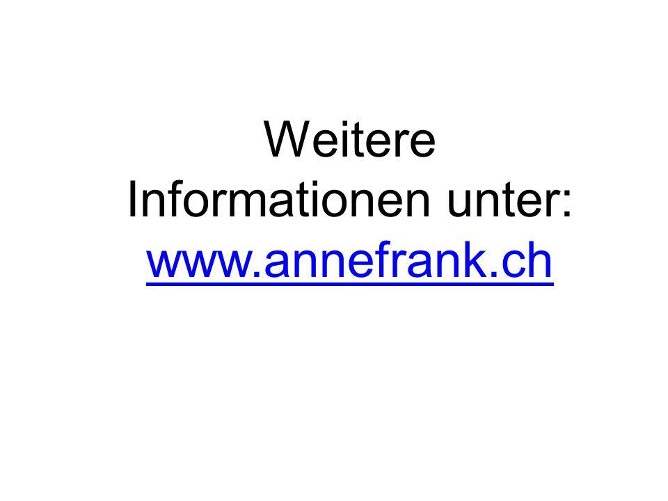 Weitere Informationen unter: www.annefrank.ch