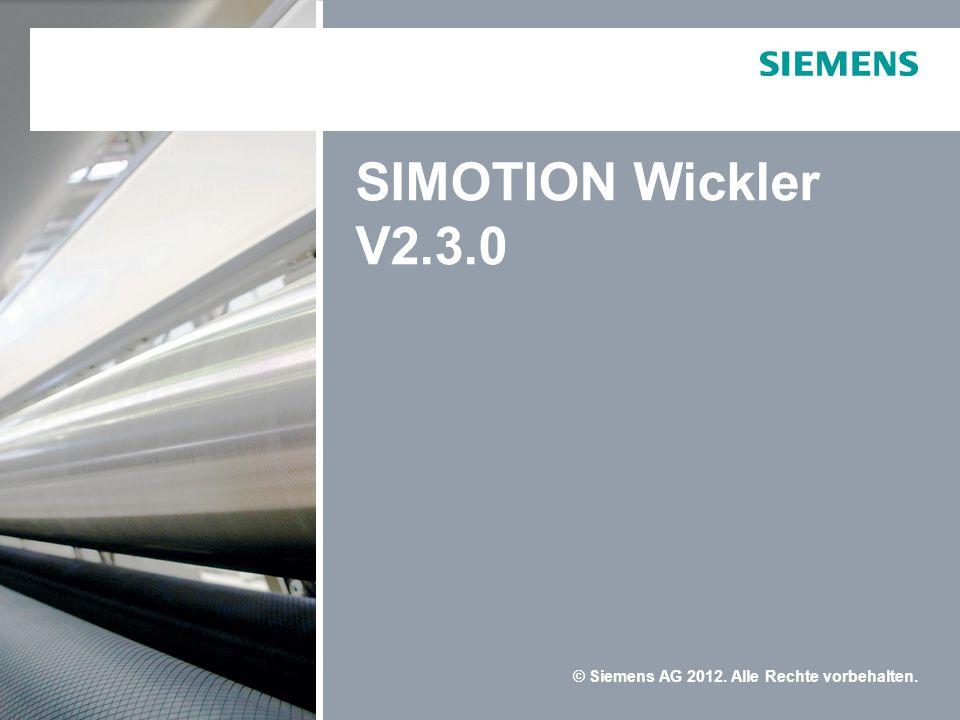 © Siemens AG 2012. Alle Rechte vorbehalten. SIMOTION Wickler V2.3.0