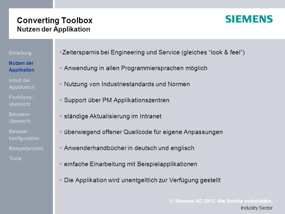 © Siemens AG 2012. Alle Rechte vorbehalten. Industry Sector Tools Beispielprojekt Beispiel- konfiguration Baustein- übersicht Funktions- übersicht Inh