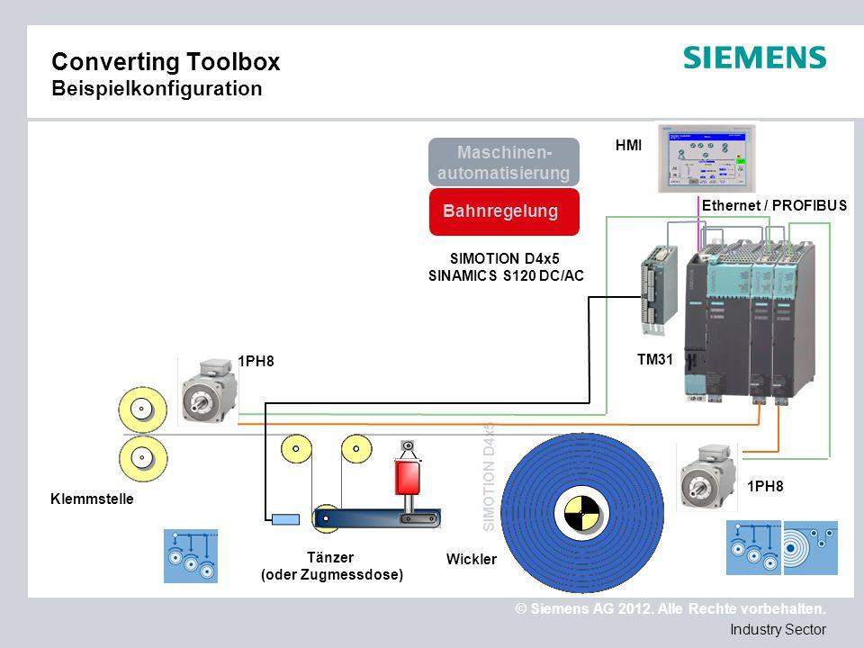 © Siemens AG 2012. Alle Rechte vorbehalten. Industry Sector Converting Toolbox Beispielkonfiguration Maschinen- automatisierung HMI Bahnregelung TM31