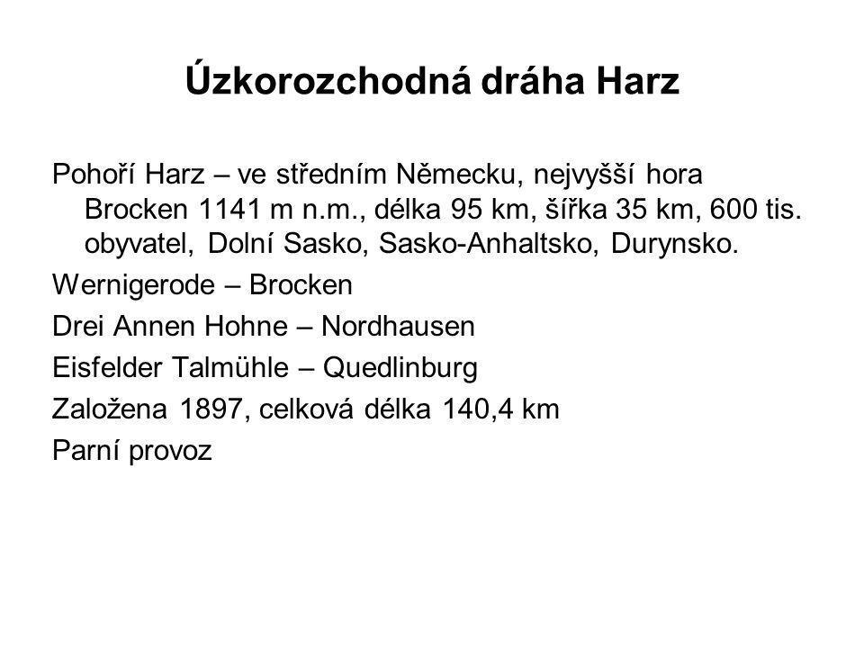 Úzkorozchodná dráha Harz Pohoří Harz – ve středním Německu, nejvyšší hora Brocken 1141 m n.m., délka 95 km, šířka 35 km, 600 tis. obyvatel, Dolní Sask