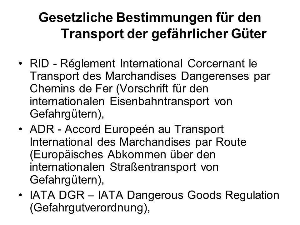Gesetzliche Bestimmungen für den Transport der gefährlicher Güter IMDG CODE - International Maritime Dangerous Goods Code (Internationaler Seetransport- Gefährdungscode), ADNR – Accord européen relativ au transport international des marchandises dangereuses par navigation du arein (Europäisches Abkommen über den internationalen Gefahrguttransport auf dem Rhein – diese Vorschriften werden auch für die Elbeschifffahrt und die deutsche Kanalschifffahrt angewandt),