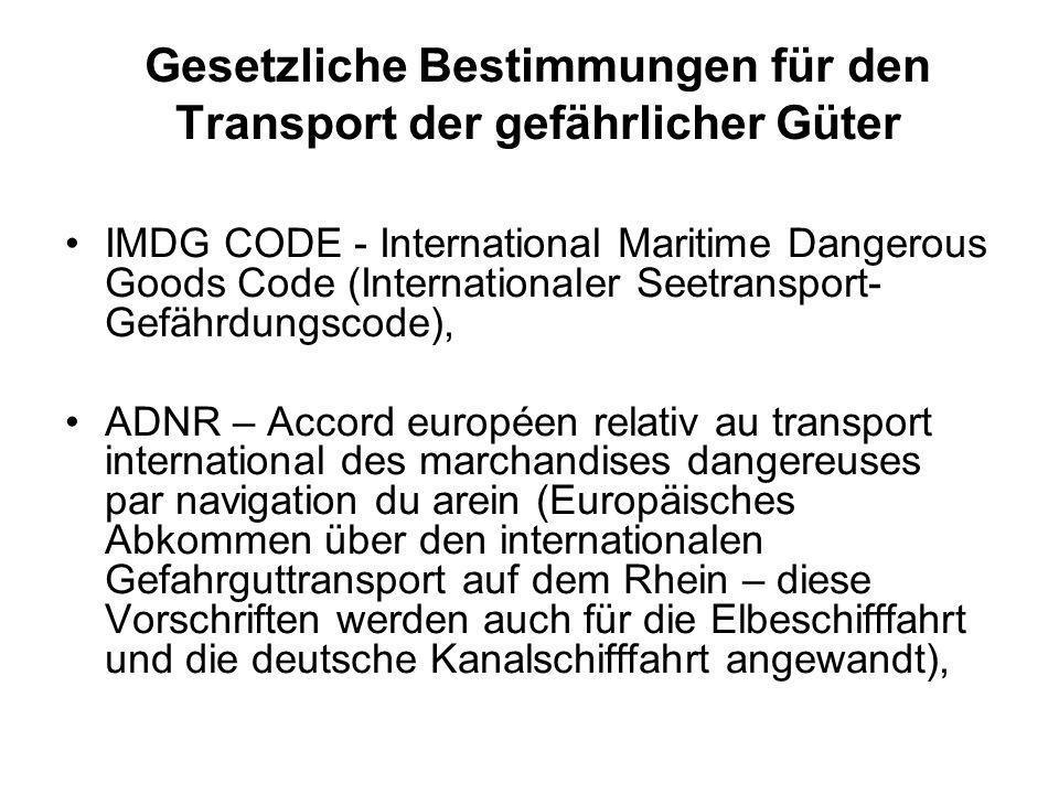 Gesetzliche Bestimmungen für den Transport der gefährlicher Güter IMDG CODE - International Maritime Dangerous Goods Code (Internationaler Seetranspor