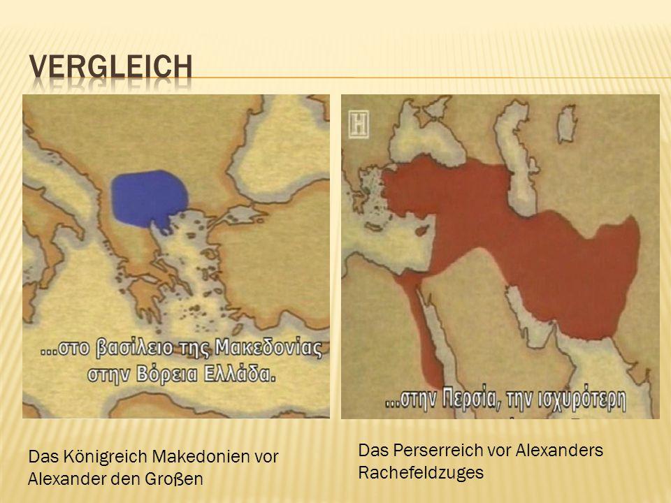 Das Königreich Makedonien vor Alexander den Großen Das Perserreich vor Alexanders Rachefeldzuges