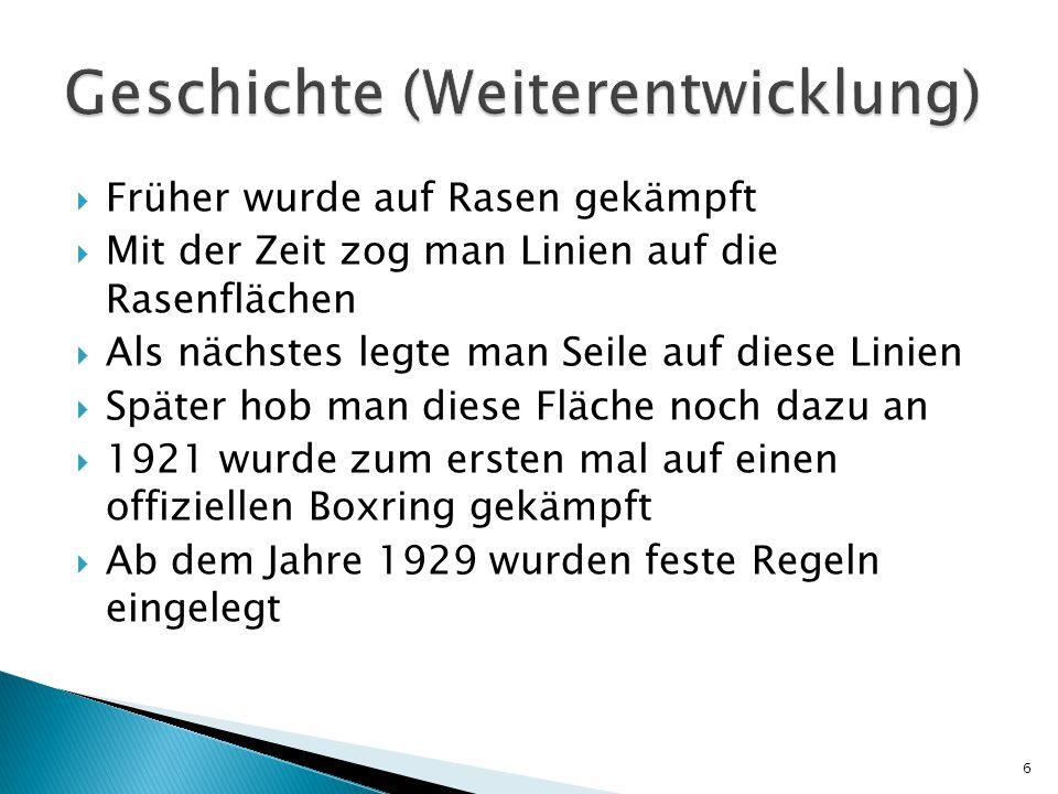  Früher wurde auf Rasen gekämpft  Mit der Zeit zog man Linien auf die Rasenflächen  Als nächstes legte man Seile auf diese Linien  Später hob man diese Fläche noch dazu an  1921 wurde zum ersten mal auf einen offiziellen Boxring gekämpft  Ab dem Jahre 1929 wurden feste Regeln eingelegt 6