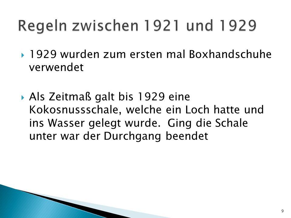  1929 wurden zum ersten mal Boxhandschuhe verwendet  Als Zeitmaß galt bis 1929 eine Kokosnussschale, welche ein Loch hatte und ins Wasser gelegt wurde.