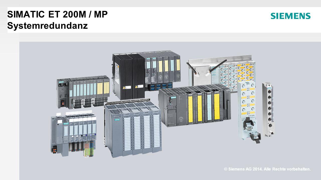 © Siemens AG 2014. Alle Rechte vorbehalten. SIMATIC ET 200M / MP Systemredundanz