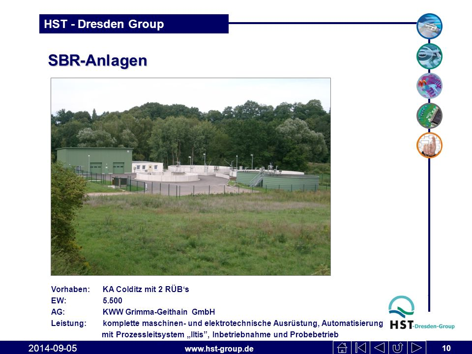 www.hst-group.de HST - Dresden Group SBR-Anlagen 10 2014-09-05 Vorhaben: KA Colditz mit 2 RÜB's EW: 5.500 AG: KWW Grimma-Geithain GmbH Leistung: kompl