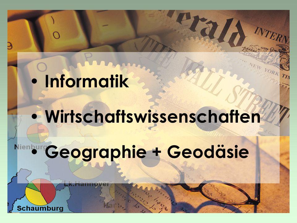 Informatik Wirtschaftswissenschaften Geographie + Geodäsie