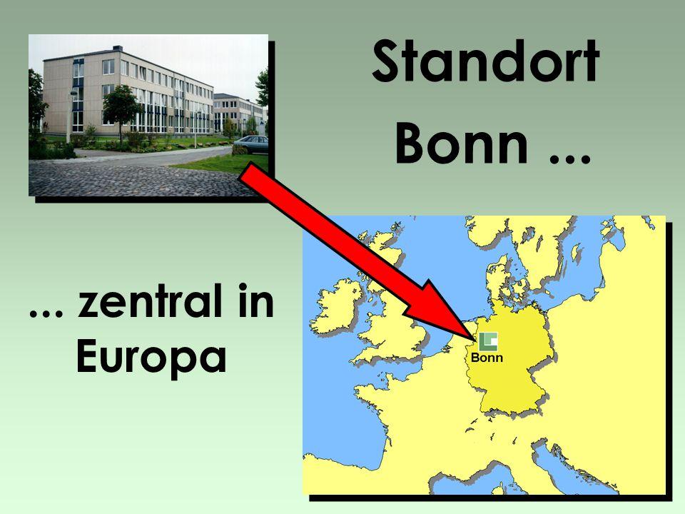 Standort Bonn...... zentral in Europa