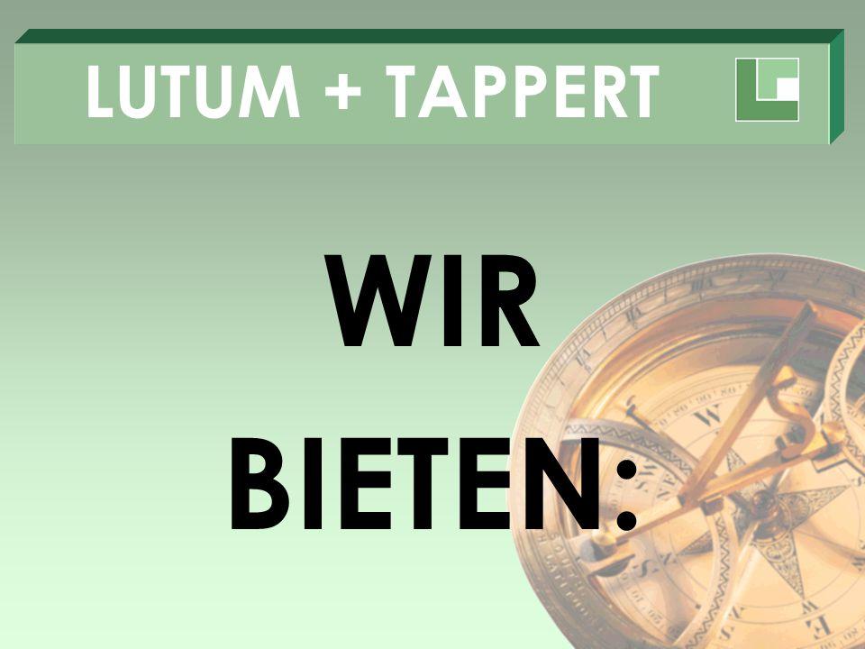 LUTUM + TAPPERT WIR BIETEN: