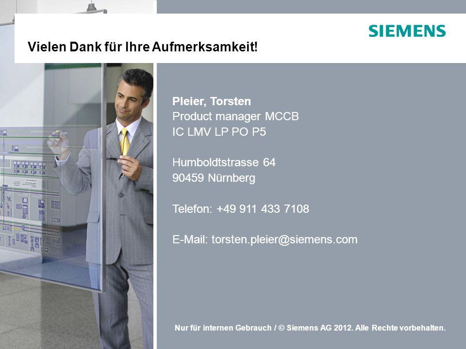 Nur für internen Gebrauch / © Siemens AG 2012. Alle Rechte vorbehalten. Pleier, Torsten Product manager MCCB IC LMV LP PO P5 Humboldtstrasse 64 90459