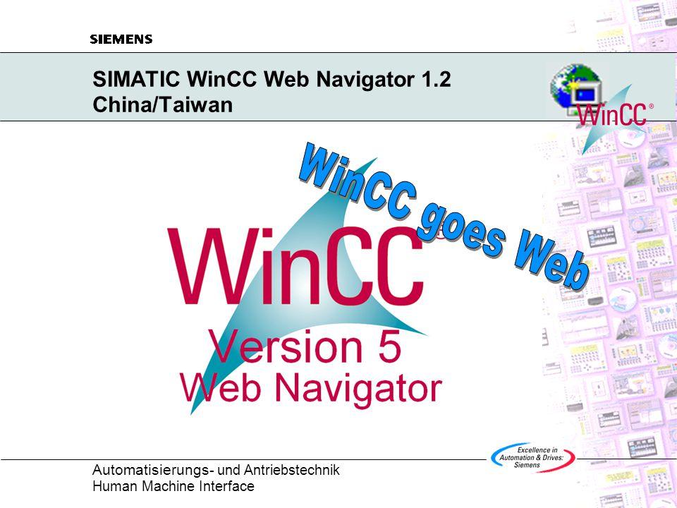 Automatisierungs - und Antriebstechnik Human Machine Interface SIMATIC WinCC Web Navigator 1.2 China/Taiwan