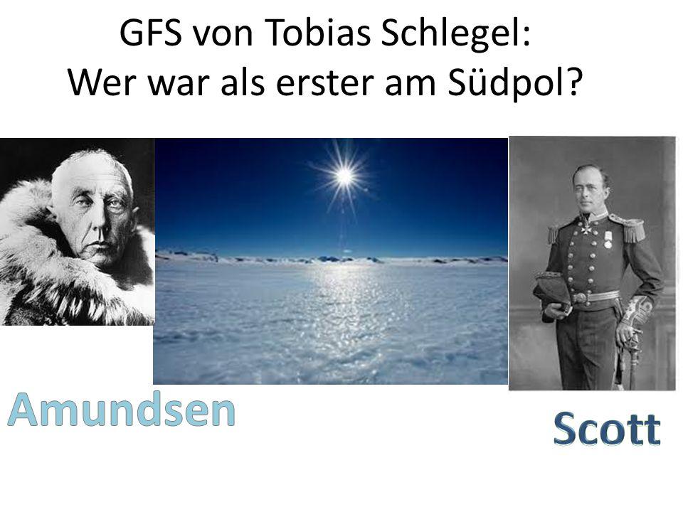GFS von Tobias Schlegel: Wer war als erster am Südpol?