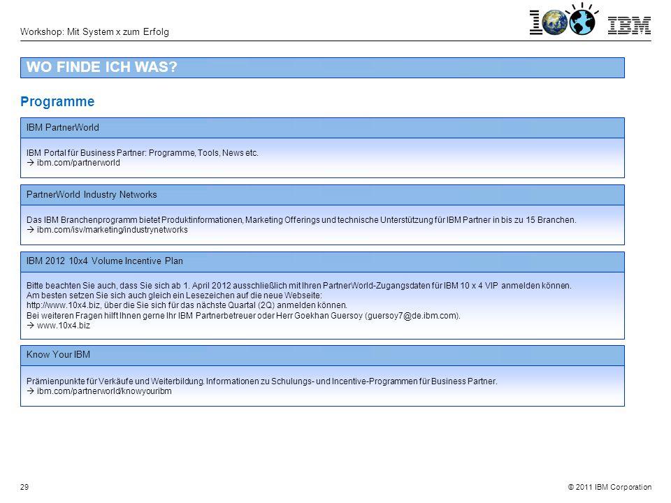 © 2011 IBM Corporation Workshop: Mit System x zum Erfolg 29 WO FINDE ICH WAS.