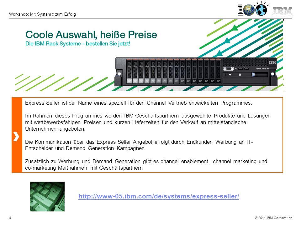 © 2011 IBM Corporation Workshop: Mit System x zum Erfolg 5 Express Seller Promotion – Q2 2012 Starke Leistung für Ihre Kunden, Spielspaß für Sie Reseller Option Kits verkaufen, Prämie erhalten Profitieren Sie als IBM Geschäftspartner von der Zusammenarbeit mit dem internationalen Technologieführer Microsoft.