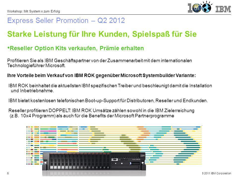 © 2011 IBM Corporation Workshop: Mit System x zum Erfolg 26