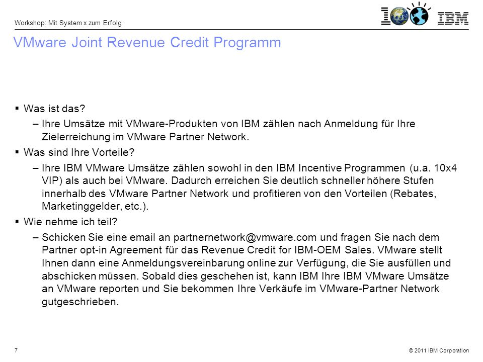 © 2011 IBM Corporation Workshop: Mit System x zum Erfolg 7 VMware Joint Revenue Credit Programm  Was ist das.