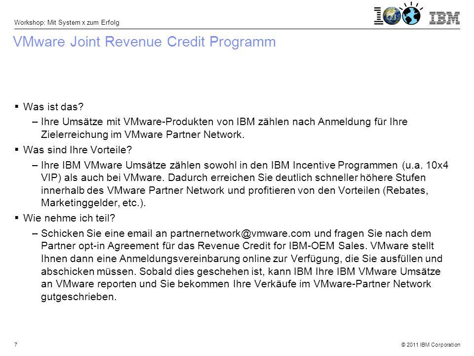 © 2011 IBM Corporation Workshop: Mit System x zum Erfolg 8 System x Express Seller Trade-In Programm Q2 2012 1.Ihr Endkunde kauft einen oder mehrere der teilnahmeberechtigten IBM Express Seller Server.