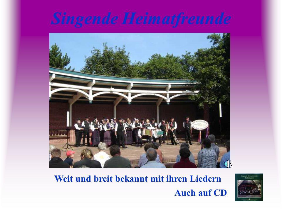 Singende Heimatfreunde Weit und breit bekannt mit ihren Liedern Auch auf CD