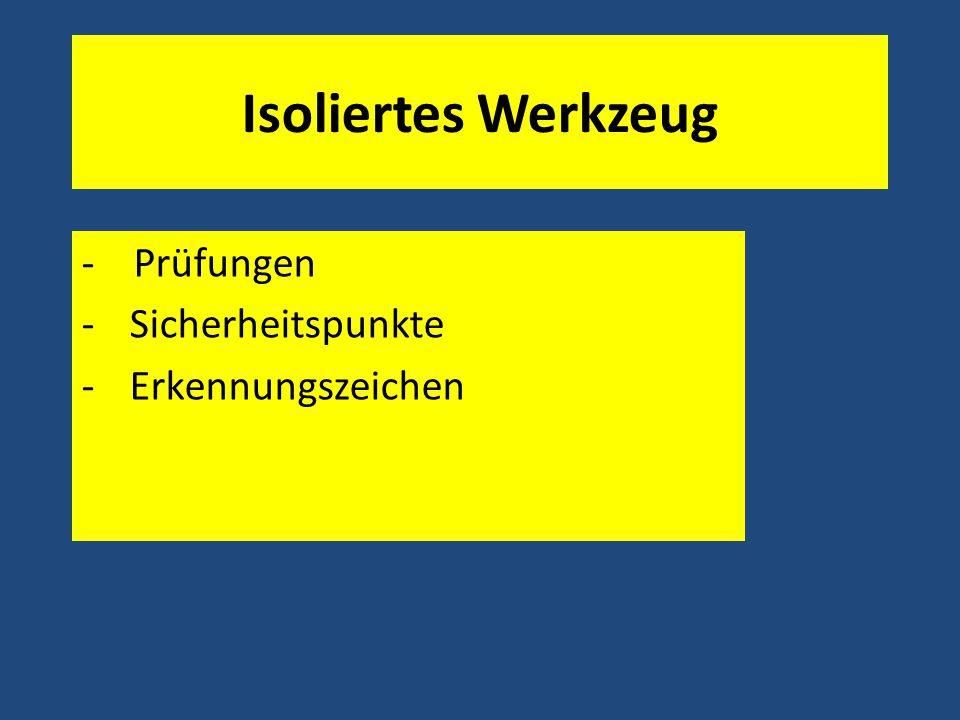 Isoliertes Werkzeug - Prüfungen -Sicherheitspunkte -Erkennungszeichen