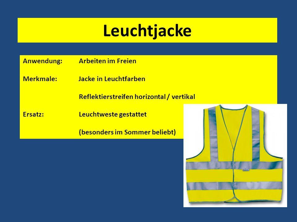 Leuchtjacke Anwendung: Arbeiten im Freien Merkmale: Jacke in Leuchtfarben Reflektierstreifen horizontal / vertikal Ersatz: Leuchtweste gestattet (besonders im Sommer beliebt)