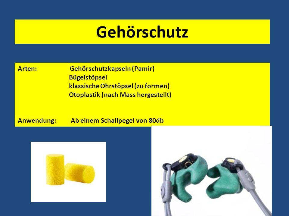 Gehörschutz Arten: Gehörschutzkapseln (Pamir) Bügelstöpsel klassische Ohrstöpsel (zu formen) Otoplastik (nach Mass hergestellt) Anwendung: Ab einem Schallpegel von 80db