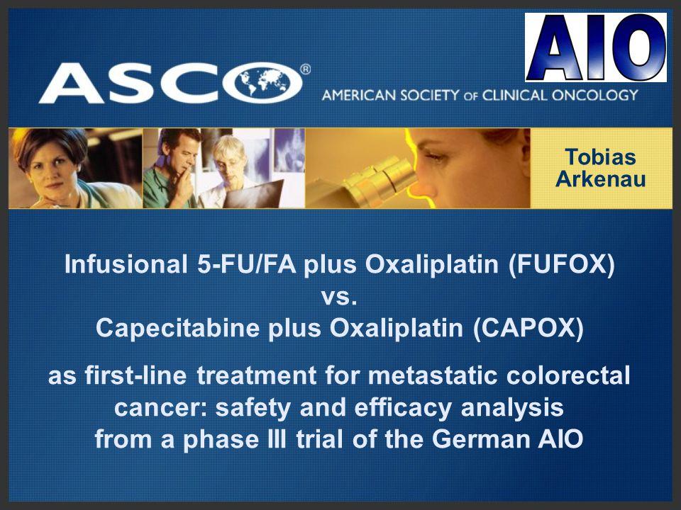 Infusional 5-FU/FA plus Oxaliplatin (FUFOX) vs. Capecitabine plus Oxaliplatin (CAPOX) as first-line treatment for metastatic colorectal cancer: safety