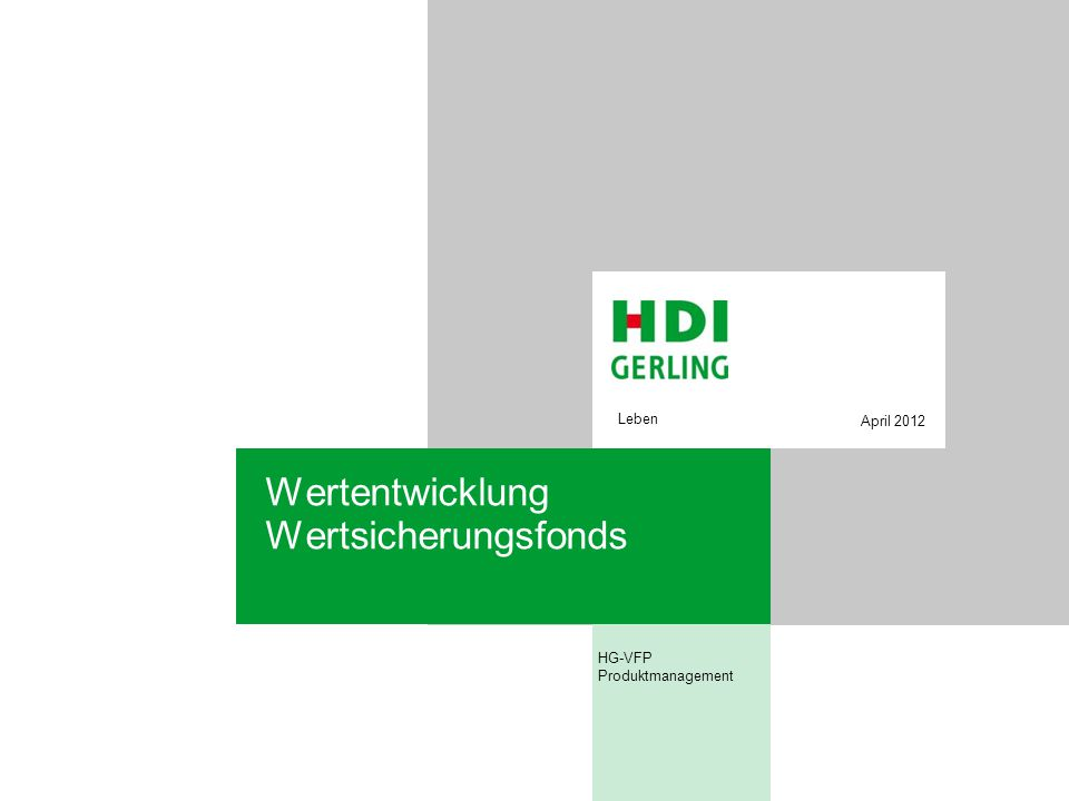 Wertentwicklung Wertsicherungsfonds HG-VFP Produktmanagement Leben April 2012