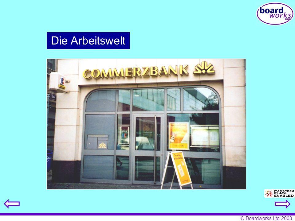 © Boardworks Ltd 2003 Die Arbeitswelt