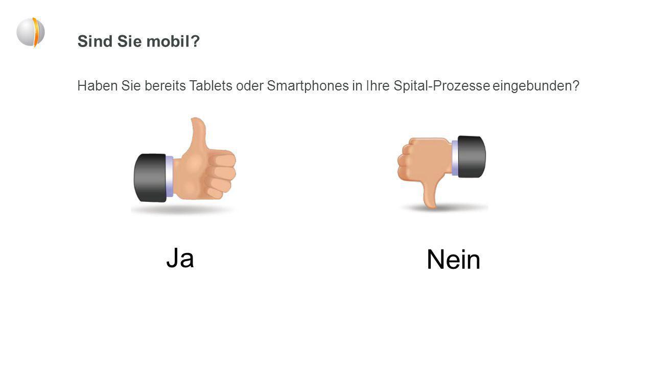 Sind Sie mobil.Haben Sie bereits Tablets oder Smartphones in Ihre Spital-Prozesse eingebunden.