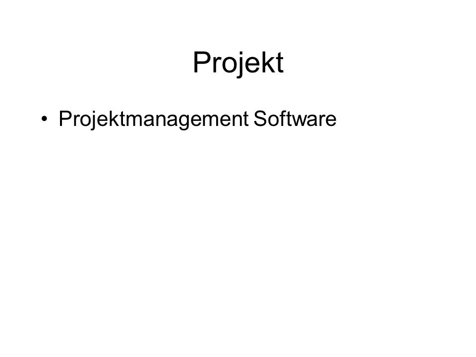 Projekt Projektmanagement Software