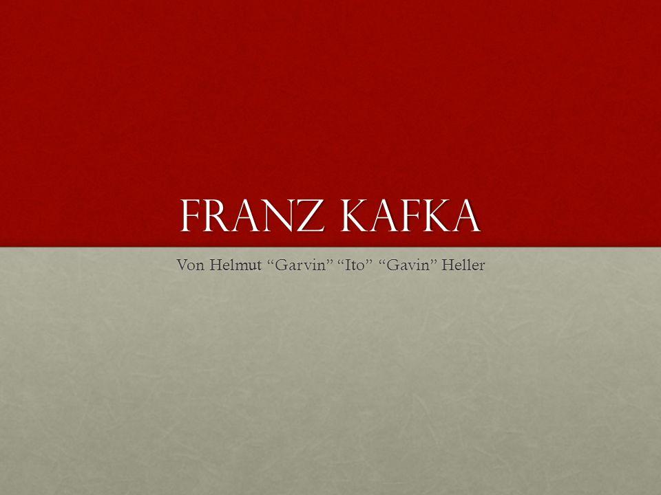 """Franz kafka Von Helmut """"Garvin"""" """"Ito"""" """"Gavin"""" Heller"""