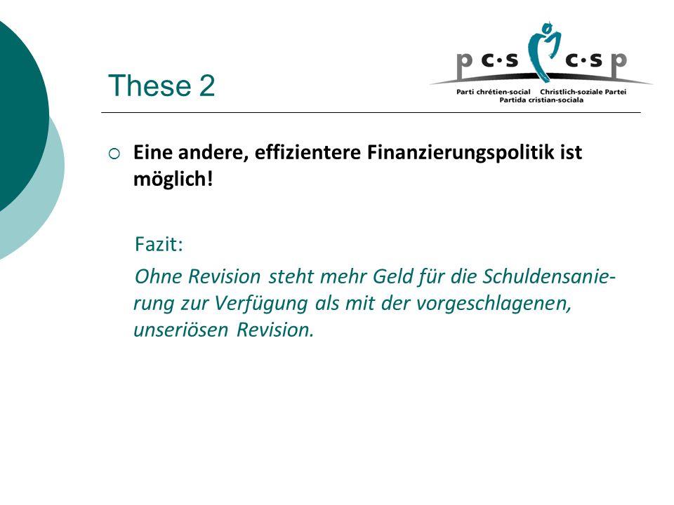 These 2  Eine andere, effizientere Finanzierungspolitik ist möglich.