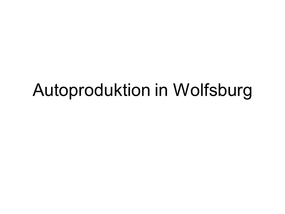 Autoproduktion in Wolfsburg