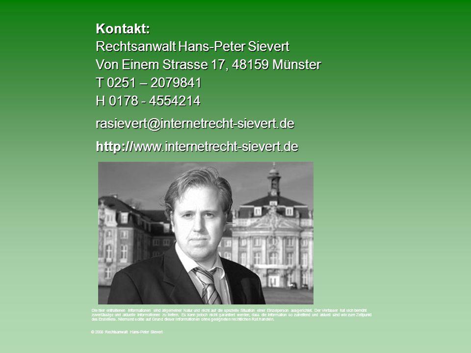 Kontakt: Rechtsanwalt Hans-Peter Sievert Von Einem Strasse 17, 48159 Münster T 0251 – 2079841 H 0178 - 4554214 rasievert@internetrecht-sievert.de http