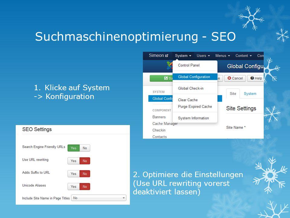 Suchmaschinenoptimierung - SEO 1.Klicke auf System -> Konfiguration 2.
