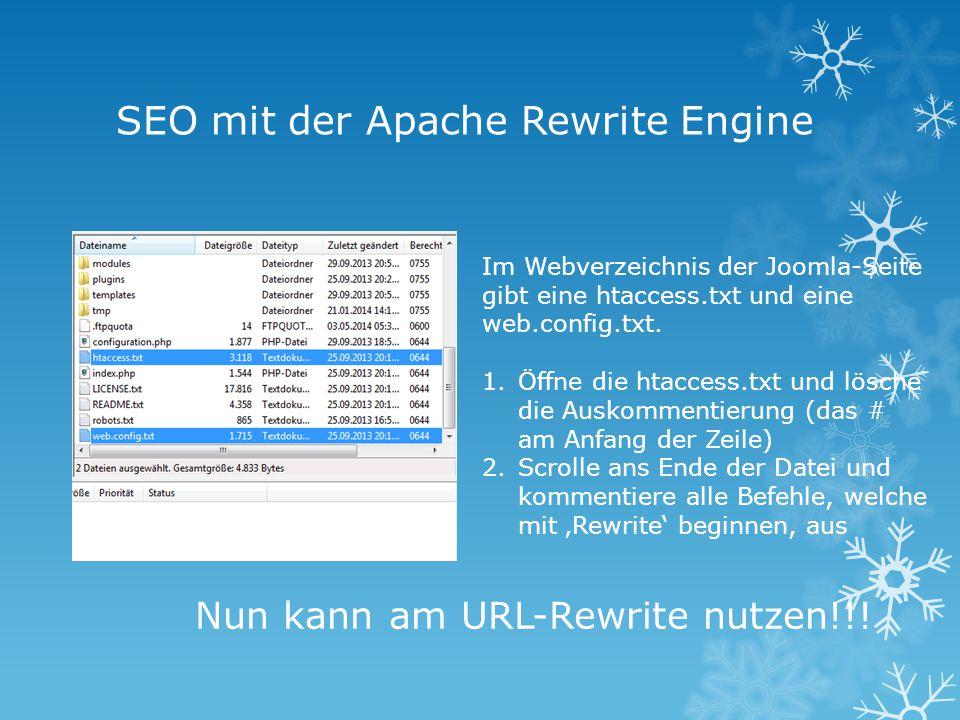 SEO mit der Apache Rewrite Engine Im Webverzeichnis der Joomla-Seite gibt eine htaccess.txt und eine web.config.txt.